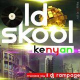 DEEJAY RAMPAGE OLD SCHOOL KENYAN