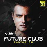 Future Club Radio Show #003 by SENNE