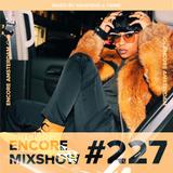 Encore Mixshow 227