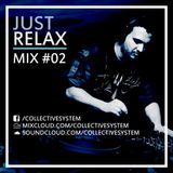 CollectiveSystem - Just Relax #02