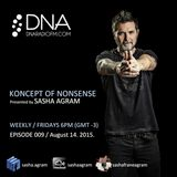 KONCEPT OF NONSENSE presented by Sasha Agram EPISODE 009