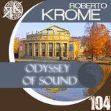 Roberto Krome - Odyssey Of Sound ep 104