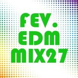 FEV. EDM Mix 27