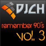 DJCH - REMEMBER - VOL.3