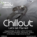 Chillout 17 - Let's Get Married