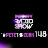 PETE THA ZOUK - INFINITY RADIO SHOW #145