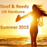 Doof & Reedy - UK Hardcore Summer Mix - 2015