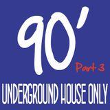 N.U.H.O (Nineties Underground House Only) 3