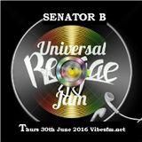 Thurs 30th June 2016 Senator B on The Universal Reggae Jam Vibesfm.net