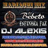 Mariachi Mix ( Christian Nodal, Espinoza Paz, El Bebeto ) - DJ Alexis