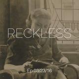 Ali Farahani - Reckless E.p 03/23/16 - #065