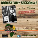 """ROCKSTEADY SESSION#2"" in The Mansion by Selectress Aur'El [ JahMusicMansion Radio - dec. 2016]"