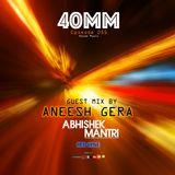 40mm Episode 055 Guest mix Aneesh Gera ft Abhishek Mantri & Redlyne