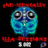The Mentally iLLA Sessions S.002