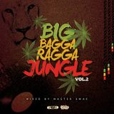 Master Swae Presents Big Bagga Ragga Jungle VOL02