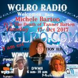 WGLRO RADIO with Michele Barton one year later Pt 2. What happen to Tanner Barton - DWMS 10- 17-2017