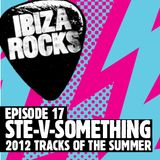 Episode 17 - Ste-V-Something - Tracks of the Summer 2012