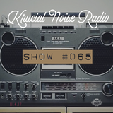 Krucial Noise Radio: Show #065 w/ Mr. BROTHERS