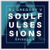 SOULFUL SESSIONS, Episode 8 - Soulful House Mix (March 2, 2019)