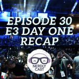 Nerdlycast 30: E3 Day 1 Recap 2016