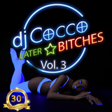LATER BITCHES VOL.3 - THE PARTY HITS 2019 BY DJ COCCO