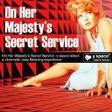 On Her Majesty's Secret Service -y space select