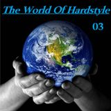 The World Of Hardstyle 03 mixed by Rosko