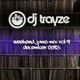 Weekend Jams Mix VOL 9 - DJ Trayze - December 2013