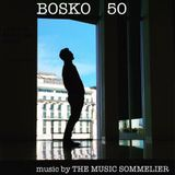 "THE MUSIC SOMMELIER -presents-  ""BOSKO 50"" A BIRTHDAY CELEBRATION"