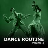 Dance Routine Vol. 3