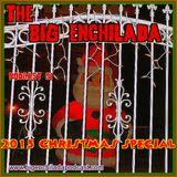 BIG ENCHILADA 91: 2015 Christmas Special