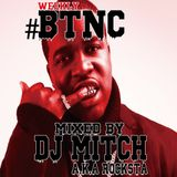 Weekly#BTNC Mixed By DJ Mitch a.k.a.Rocksta