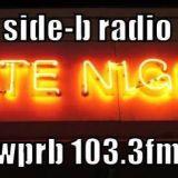 SIDE-B RADIO LATE NIGHT SHOW ON WPRB 103.3FM 01/25/14