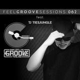 FEEL GROOVE SESSIONS 062 feat. TJ Tiesjungle