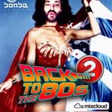 Back To The 80's Pt2 Mixed By Luciano Bombardieri Dj
