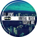 DJ Jayms - Immoral Music Guest Mix
