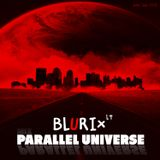 Blurix LT - Parallel Universe (2013 mix)