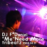 "F*Daniel-07-""Me""Need More Tribeatz"