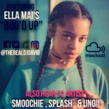 """EPISODE #3 FEAT. ELLA MAI """"BOO'D UP"""" AND HEAR SINGLES FROM SMOOCHIE, SPLASH, & UNO"""