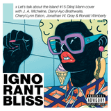 Ignorant Bliss 60: Let's talk about the Island #15 Dilraj Mann cover