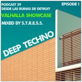Deep Techno Podcast 039 -Special Valhalla SHOWCASE @ Desde Las Ruinas de Detroit Radio Show- BCN