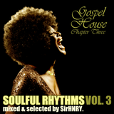 Soulful Rhythms Vol. 3 (Gospel House: Chapter Three)