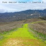 Pure Ambient Extract - Chapter 2