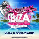 Ibiza World Club Tour - RadioShow w/ Vijay & Sofia Zlatko (2016-Week27)