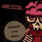 DVM - Hardstyle is my choice...