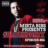 Mista Bibs - #BlockParty Episode 36 (Current R&B & Hip Hop)