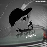 @DJDRE_23 - #YeahYouVol8