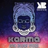 KB - KARMA BANK HOLIDAY SPECIAL 28/05/2017