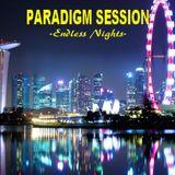 PARADIGM SESSION - Endless Nights -