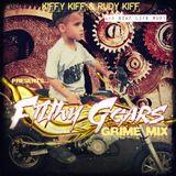 Kiffy Kiff & Rudy Kiff Present - #FilthyGearsGrimeMix